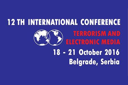 Двенадцатая международная конференция «Терроризм и электронные СМИ», 18 - 21 октября 2016, Белград (Сербия)